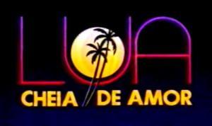 Novela_Lua_Cheia_de_Amor_1991