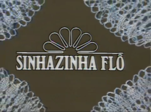 Sinhazinha Flô
