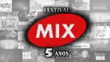 Neste domingo, começa o Festival TV MIX 5 Anos: confira o especial deabertura!
