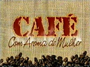 cafe-com-aroma-de-mulher