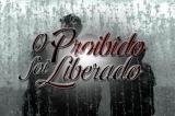 O Proibido foi Liberado – Capítulo04
