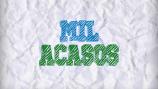 Mil Acasos – Capítulo07