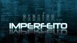 """""""Paraíso Imperfeito"""" estreia hoje; confira a sinopse completa da nova web-novela teen do TVMix"""
